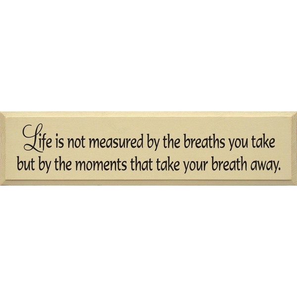 Life Is not measured....sign
