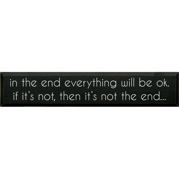 In The End Everything Will Be Okay Sign