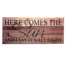 Here Comes the Sun wood sign