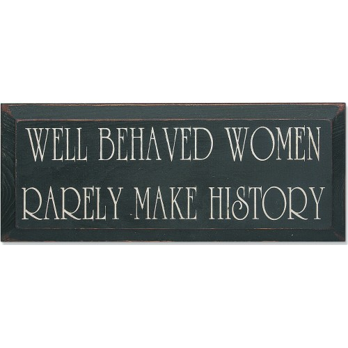 Vintage Sign - Well Behaved Women