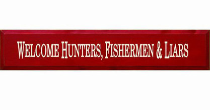 More about the 'Welcome Hunters, Fishermen & Liars' product